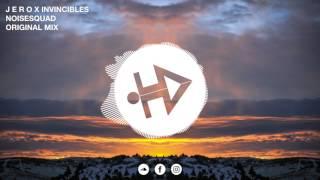 J E R O X Invincibles - NoiseSquad (Original Mix) [Jumping Sounds Release]