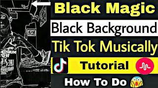 How To Do Black Background In Tik Tok Video | Black Magic Effect Tik Tok Musically Tutorial