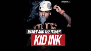 Kid Ink - Money & The Power HQ 2013