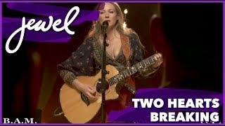"Jewel - ""Two Hearts Breaking"" LIVE"
