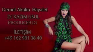 Demet Akalın - Hayalet (Dj Kazım Usul Remix)