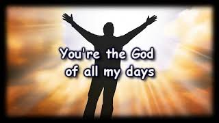 God Of All My Days - Casting Crowns -Worship Video with lyriics width=