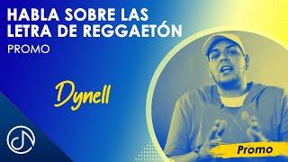 Dynell habla sobre las letras de Reggaeton