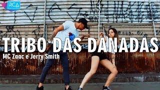 Tribo das Danadas - MC Zaac e Jerry Smith | Coreógrafo Well Lucas | RCA DANCE