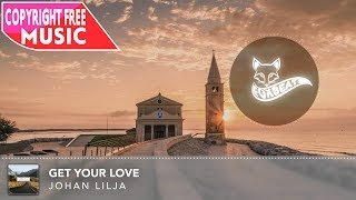 Johan Lilja - Get Your Love [Royalty Free Vlog Music]