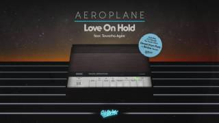 Aeroplane featuring Tawatha Agee 'Love On Hold' (Extended Instrumental)