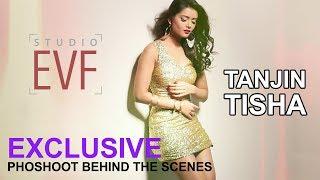 Tanjin Tisha Exclusive Photoshoot | Behind The Scene | Studio EVF
