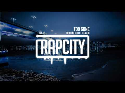Rich The Kid - Too Gone ft. Khalid