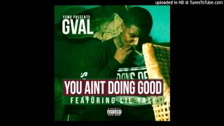 G-Val Ft Lil Yase - Aint Used To