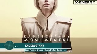 KADEBOSTANY - Early Morning Dreams (Mahmut Orhan Remix)