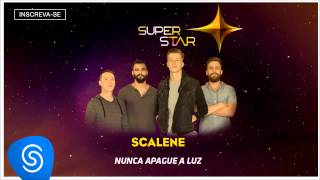 Scalene - Nunca Apague a Luz (SuperStar 2015) [Áudio Oficial]