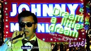 "Dream a Little Dream performed by JOHNNY ""The Ambassador of Romance"" MOONLIGHT"