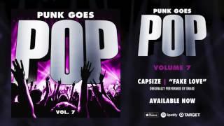 "Punk Goes Pop Vol. 7 - Capsize ""Fake Love"" (Originally performed by Drake)"