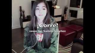 ¡Corre! (Jessie & Joy) cover by Sammi Sanchez