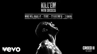 ScHoolboy Q, 2 Chainz, Eearz & Mike WiLL Made-It - Kill 'Em With Success