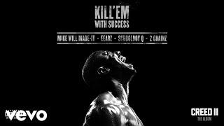 ScHoolboy Q, 2 Chainz, Eearz & Mike WiLL Made-It - Kill 'Em With Success