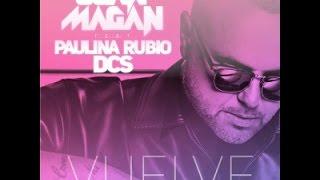 Juan Magan feat. Paulina Rubio & DCS -  Vuelve (Sejo Edit)