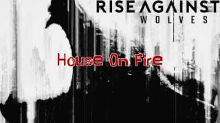 RISE AGAINST - HOUSE ON FIRE (LYRICS)
