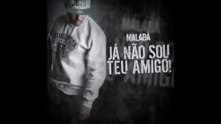 Malabá - Ja não sou teu amigo ( NOVA FAIXA )