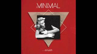 Minimal - Self (...crush)