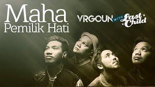 Maha Pemilik Hati - Last Child, Virgoun