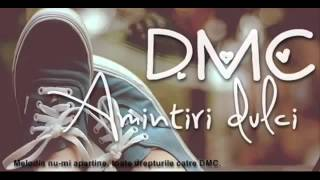DMC  - Amintiri Dulci
