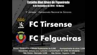 Todos ao Estádio Abel Alves de Figueiredo! Tirsense - Felgueiras 9/11/14