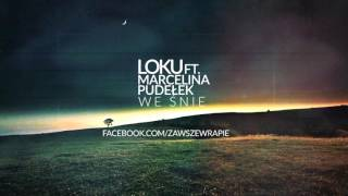 "Loku - ""We śnie"" (feat. Marcelina Pudełek, prod. Apokaliptum & Loku)"