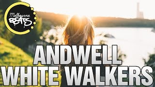 Andwell - White Walkers [Exclusive]