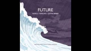 Justin bieber ft kehlani Future