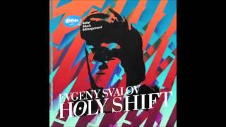 Evgeny Svalov — Holy Shift [Radio Edit] (FlipCube Records, FLIPCUBE016, 2013)