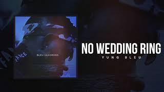 "Yung Bleu ""No Wedding Ring"" (Official Audio)"