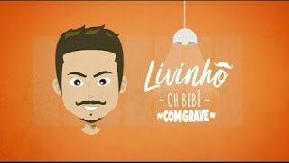 MC LIVINHO-OH BEBÊ (COMGRAVE)LYRICS