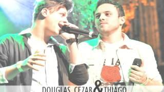 Douglas Cezar e Thiago - Duas Palavras