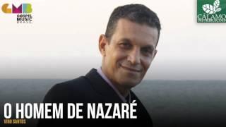 Vino Santos - O Homem de Nazaré (Cálamo Distribuições)