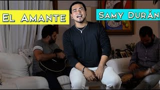 El Amante - Nicky Jam (Cover by Samy Duran)