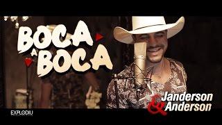 Janderson e Anderson - Boca a Boca (Clipe Oficial)