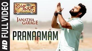 "Pranaamam Full Video Song || ""Janatha Garage"" || Jr. NTR, Samantha, Mohanlal || Telugu Songs 2016"