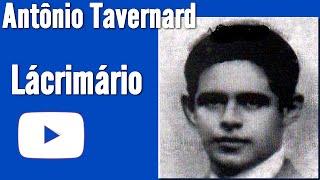 POEMA DE ANTÔNIO TAVERNARD - LACRIMÁRIO