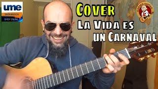 LA VIDA ES UN CARNAVAL; Cover Guitarra Tutorial