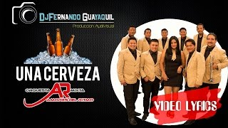 Una Cerveza Orquesta Amores del Ritmo Video Lyrics HD