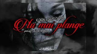 KLDION & David Gaeris - Nu mai plange (feat. Claudiu Roman)