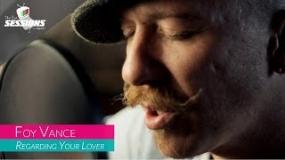 Foy Vance - Regarding Your Lover // The Live Sessions