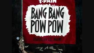 T-Pain Bang Bang Pow Pow (Clean) (Ft. Lil Wayne)