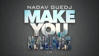 Nadav Guedj - Make You Mine - 'נדב גדג