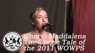 Cheryl Maddalena - The Tragic Tale of the 2011 WOWPS