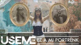 USEME - Ez a mi portrénk (OFFICIAL VIDEO)