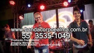 Banda Corpo & Alma - Lobo da Estrada Clipe HD