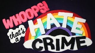 Whoops, That's a Hate Crime!