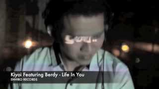 Kiyoi Feat. Berdy - Life In You (Official Music Video)